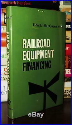 Street, Donald MacQueen RAILROAD EQUIPMENT FINANCING 1st Edition 1st Printing